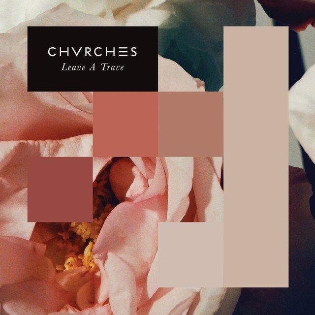"""Copertina del singolo """"Leave a Trace"""" ad opera di Jez Tozer per i CHVRCHΞS, 2015"""